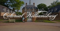 2 Multiday Tickets to Colonial Williamsburg